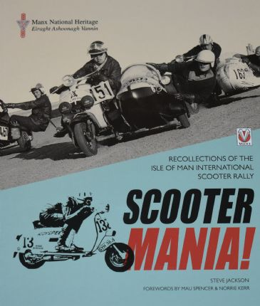 Scooter Mania - Recollections of the Isle of Man International Scooter Rally, by Steve Jackson